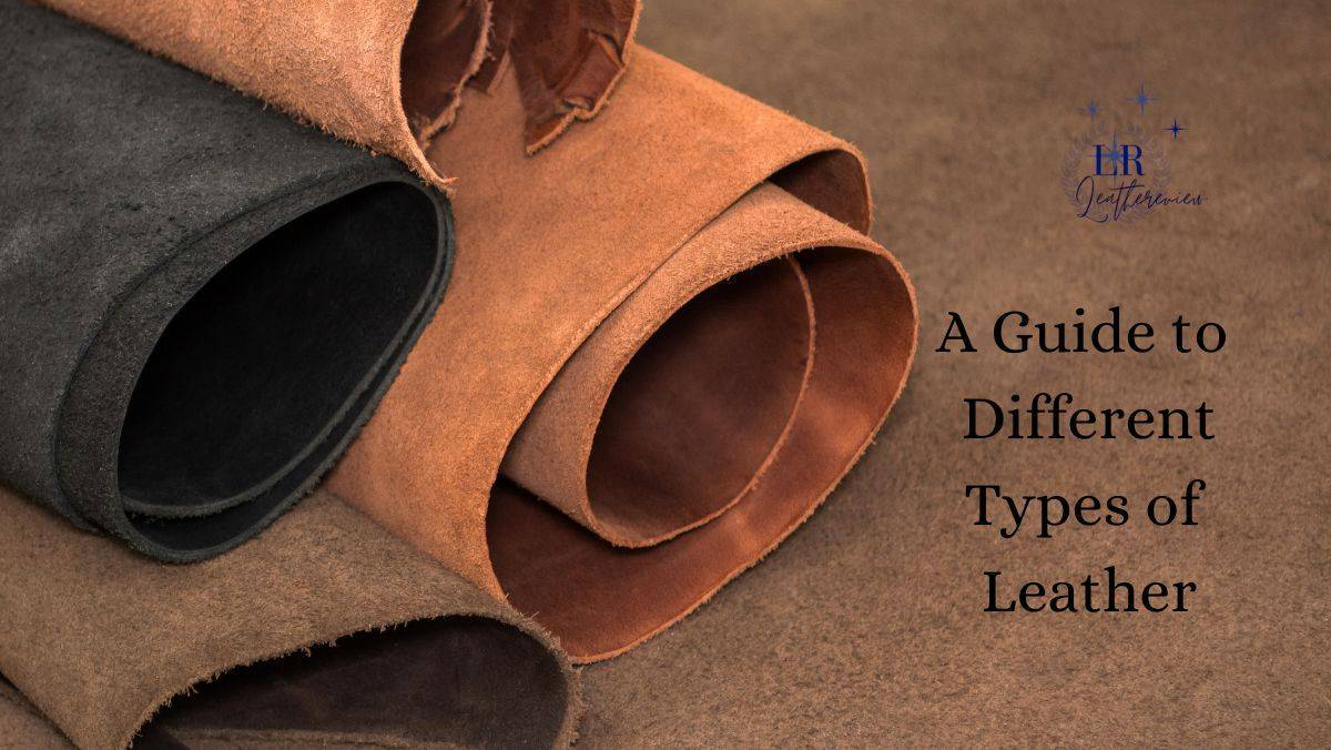 A Guide to Different Types of Leather