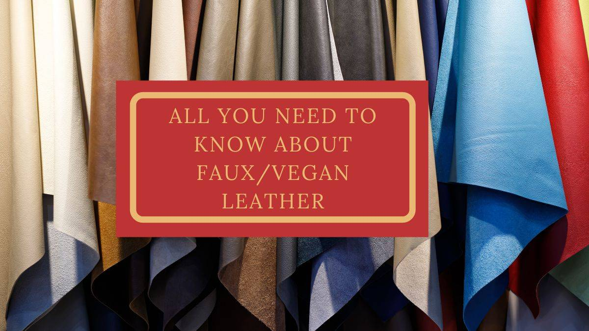 all you need to know about Fauxvegan Leather